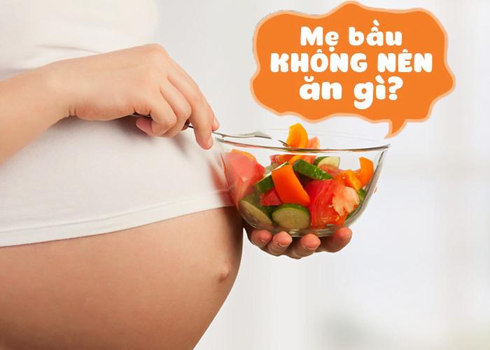 Top 10 thực phẩm mẹ bầu không nên ăn